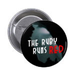 The Ruby Runs Red Button - Bold