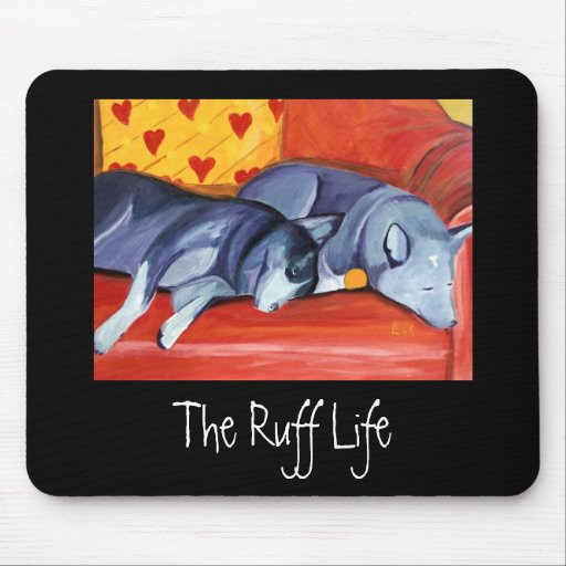 The Ruff Life Mouse Pads
