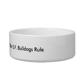 'The S.F. Bulldogs Rule' dog bowl