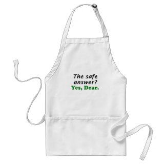 The Safe Answer Yes Dear Adult Apron