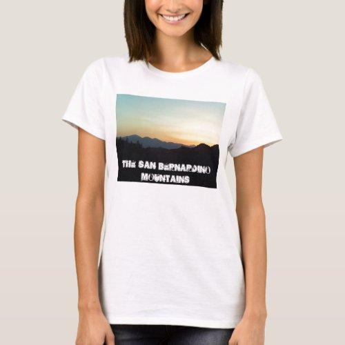 The San Bernardino Mountains T-Shirt shirt