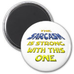 The Sarcasm Is Strong With This One 2 Inch Round Magnet