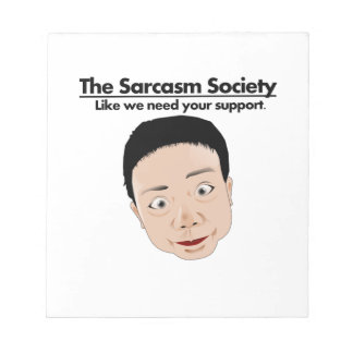 The Sarcasm Society Scratch Pads