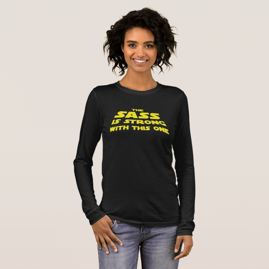 The Sass is Strong for Southerners Long Sleeve T-Shirt - Best Selling Long-Sleeve Street Fashion Shirt Designs