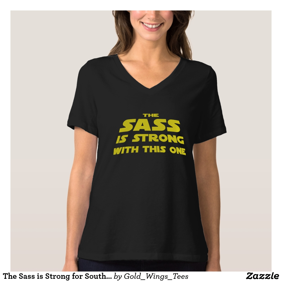 The Sass is Strong for Southerners T-Shirt - Best Selling Long-Sleeve Street Fashion Shirt Designs