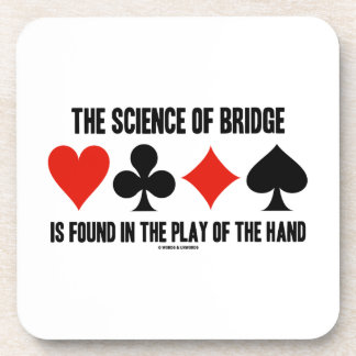 The Science Of Bridge Is Found In The Play Of Hand Drink Coaster