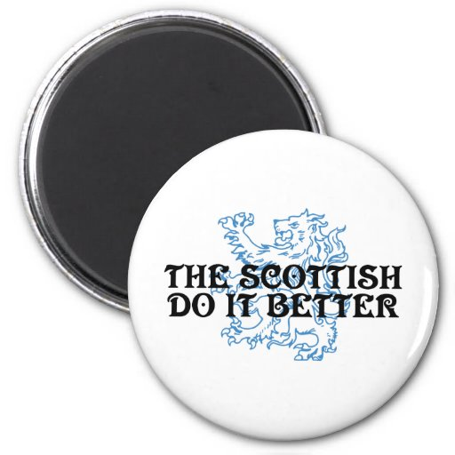 The Scottish Do It Better 2 Inch Round Magnet
