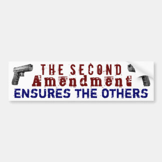 The Second Amendment ensures the others Bumper Sticker