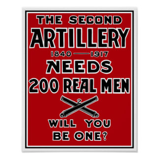 The Second Artillery Needs 200 Real Men -- WWI Poster