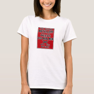 The Second Artillery Needs 200 Real Men -- WWI T-Shirt