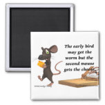 The Second Mouse Gets The Cheese 2 Inch Square Magnet
