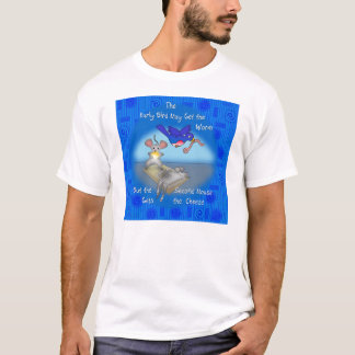 The Second Mouse Gets the Cheese T-Shirt