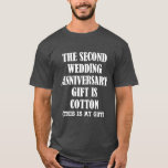 """The second wedding anniversary gift is cotton tee<br><div class=""""desc"""">The second wedding anniversary gift is cotton tee,  funny shirt</div>"""