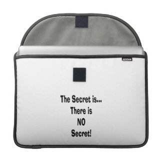 The secret is there is no secret MacBook pro sleeves