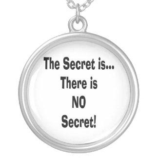 The secret is there is no secret pendants
