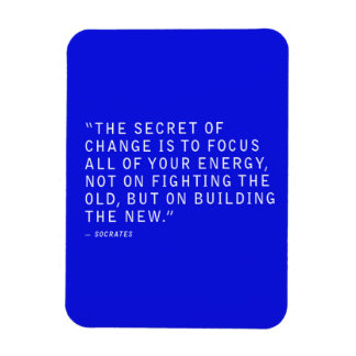 THE SECRET OF CHANGE QUOTES FOCUS ALL YOUR ENERGY MAGNET
