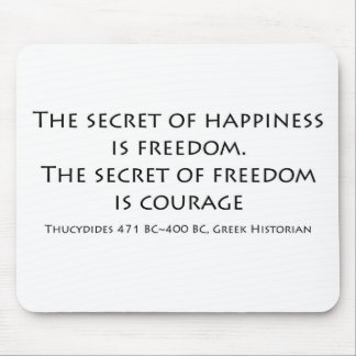 """The secret of happiness..."" Mouse Pad"