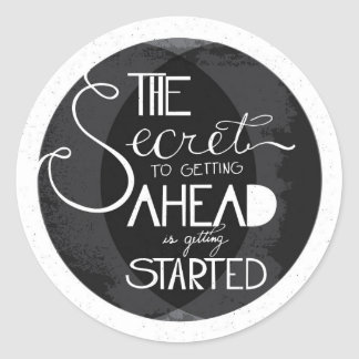 The secret to getting ahead is gett classic round sticker