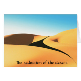 The seduction of the desert card