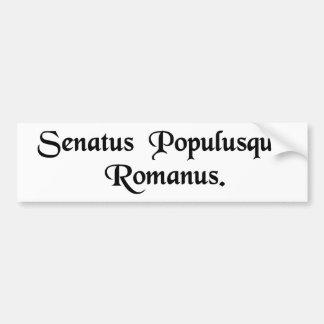 The Senate and the Roman people. Bumper Sticker