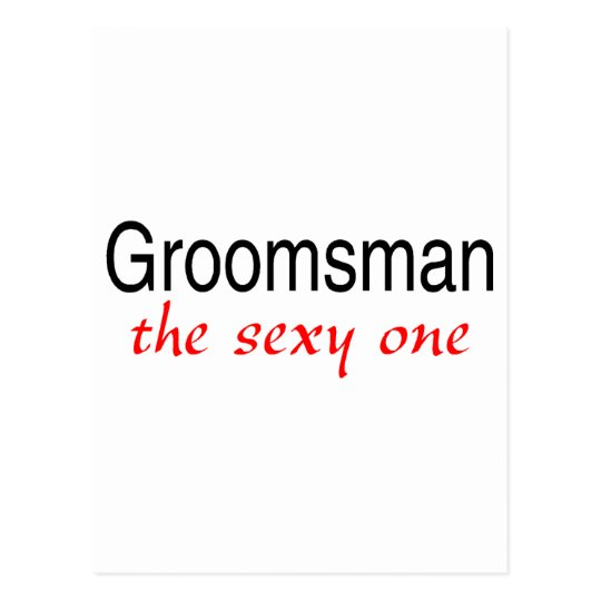 The Sexy One (Groomsman) Postcard