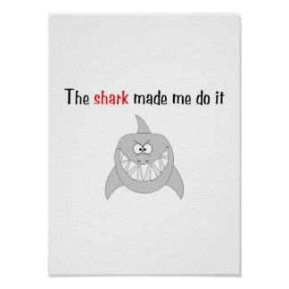 The Shark Made Me Do It Posters