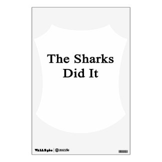 The Sharks Did It Wall Graphic