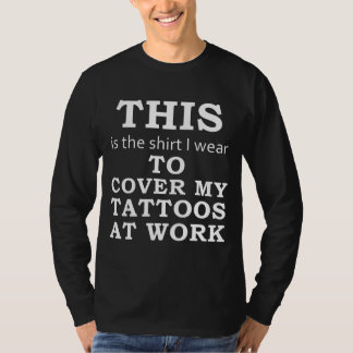 The Shirt I Wear to Cover My Tattoos at Work -dark