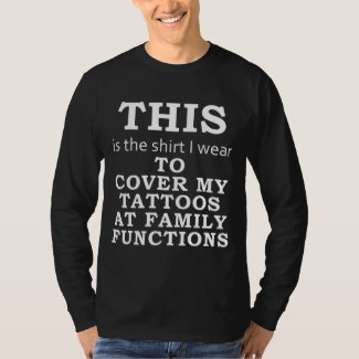 The Shirt I Wear to Cover My Tattoos, Family -dark