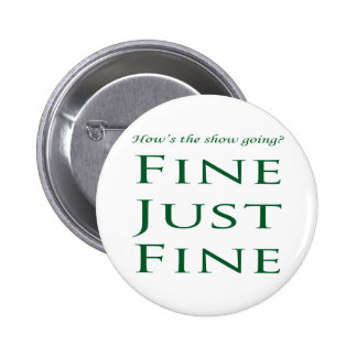 The show is fine just fine button