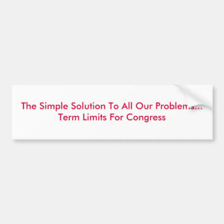 The Simple Solution To All Our Problems...Term ... Car Bumper Sticker