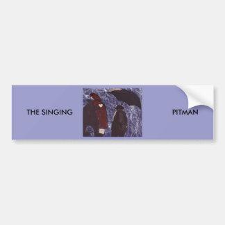 THE SINGING PITMAN CAR BUMPER STICKER