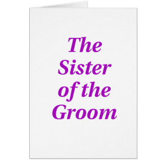 The Sister of the Groom Card