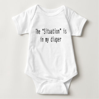"""The """"Situation"""" is in my diaper Baby Bodysuit"""
