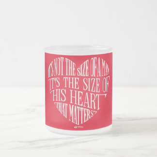 The SIZE of HIS HEART matters Frosted Glass Coffee Mug