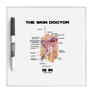 The Skin Doctor Is In (Anatomy Dermatology) Dry Erase Whiteboard
