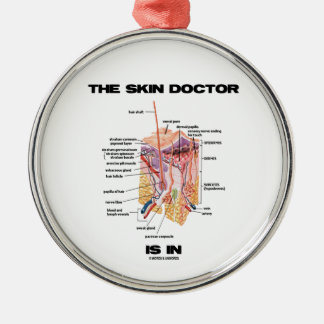The Skin Doctor Is In (Anatomy Dermatology) Metal Ornament
