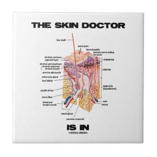 The Skin Doctor Is In (Anatomy Dermatology) Tile