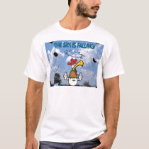 The Sky is Falling!!! T-Shirt