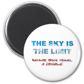 The Sky Is The Limit 2 Inch Round Magnet
