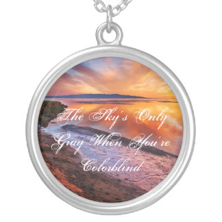 The Sky's Only Gray When Your Colorblind Round Pendant Necklace