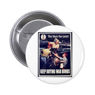 The Sky's The Limit, Keep Buying War Bonds Pinback Buttons