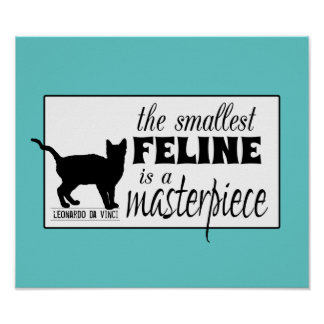 The Smallest Feline is a Masterpiece - all colours Posters