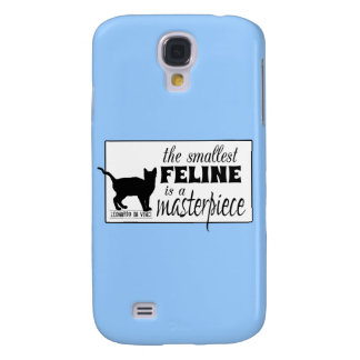 The Smallest Feline is a Masterpiece - all colours Samsung Galaxy S4 Cover
