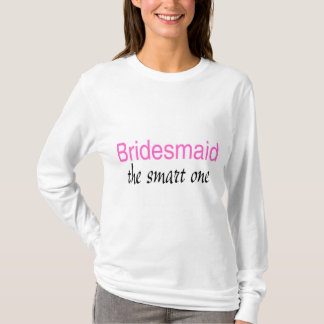 The Smart One (Bridesmaid) T-Shirt