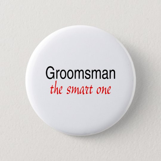 The Smart One (Groomsman) Button