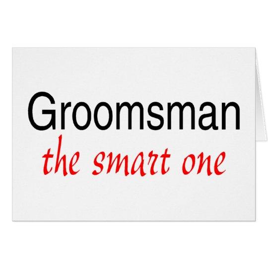 The Smart One (Groomsman) Card