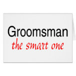 The Smart One (Groomsman) Greeting Cards