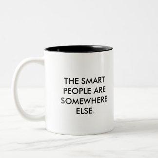 The smart people are somewhere else. Coffee mug. Two-Tone Coffee Mug