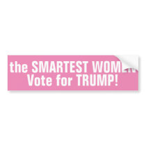 The SMARTEST WOMEN VOTE TRUMP 2016 BUMPER STICKER